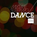 Mixtape Sleeping Dance Mary Zander para Espaço Fashion