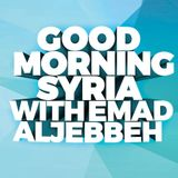 GOOD MORNING SYRIA WITH EMAD ALJEBBEH 10 -1-2018