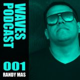 Randy Mas @ WAVES #001