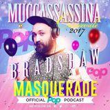 BradShaw DJ - Muccassassina Masquerade POP official Podcast