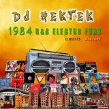 DJ Hektek - 1984 R&B Electro Funk Classics Mixtape