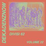 DEKADENZNOW VOLUME 22 by DIVISI 62