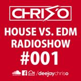 House vs. EDM Radioshow #001 by DJ Chris O.