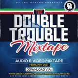 The Double Trouble Mixxtape 2016 Volume 13