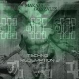MaKaJa Gonzales - TECHNO REDEMPTION 3