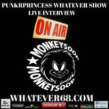 PunkrPrincess Whatever Show live interview with Monkeysoorecorded live 7/11/17 only @whatever68.com