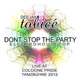 DEEJAY tobicé - DONT STOP THE PARTY (live at COLOGNE PRIDE Tanzbühne 2012)