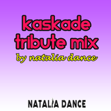 Natalia Dance- Kaskade Tribute Mix