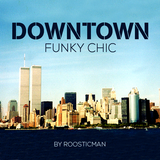 Downtown Funky Chic by Roosticman - Seleckter bcn mix