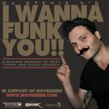 Dj Stevie V's I WANNA FUNK YOU! (www.djsteviev.ca) In Support of MOVEMBER!