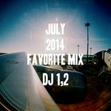 DJ 1,2 Favorite Mix JUL 2014