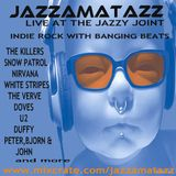 LIVE AT THE JAZZY JOINT =Remixes= Justice, U2, Nirvana, Doves, Peter Bjorn & John, Duffy, The Verve