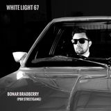 White Light 67 - Bonar Bradberry