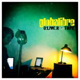 Globalibre Mixtape Trilogy Vol. 3 - O.live.R Tape