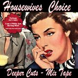 Housewives Choice - Deeper Cuts Mix Tape