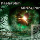 Dj PashaSlim - Mirror part3