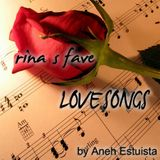 RINA'S FAVE LOVE SONG-(Compiled by ANEH ESTUISTA)