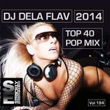 2014-Dj Dela Flav-Top 40 Pop Mix-Vol 194