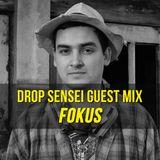 Drop Sensei Guest Mix - Fokus