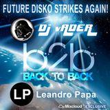 DJvADER - B2B - Leandro Papa [Future Disko Strikes Again!]