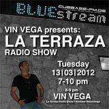 Vin Vega - La Terraza Radio Show (13.03.2012)