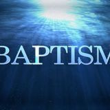 Baptisms in Water and the Spirit - Audio
