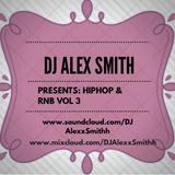 DJAlexSmith Presents Hiphop Rnb Mix Vol 3