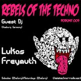 Rebels Of The Techno | Podcast #009 | Lukas Freymuth