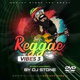 REGGAE VIBES 3 (DJ STONE)