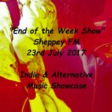 End of the Week Show 23rd Jul 2017
