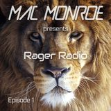 Mac Monroe presents Rager Radio - Episode 1