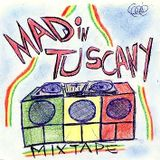 Mad In Tuscany Mixtape 2015 (Supa Gee Selecta & Mad In Tuscany Selecta)
