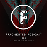 Fragmented Podcast #8 - Mixed By Freqax