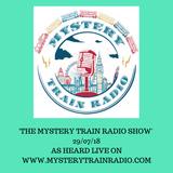 The Mystery Train Radio Show - 29/07/18