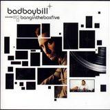 Bad Boy Bill - Bangin' The Box Volume 5