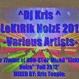 """""""Dj Kris ''eLEKtrik NoiZe"""" - 2012 - Various Artists"""