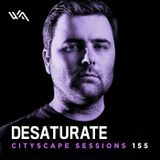 Blake Sutherland - Cityscape Sessions 155 With Desaturate [13.10.2016]