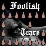 Foolish Tears