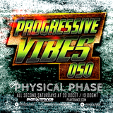 Physical Phase - Progressive Vibes 050  (2016-10-08)