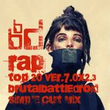rap top 20 ver.7.0x2.3 [brutalbattledroid simple cut mix]
