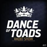 Dance Of Toads Radio Show #023