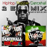 HipHop/Reggae/Dancehall Mix - parts of both mixes in one - 2 in 1 Mix