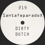DJ Santafeparadox episode #19 - #dirty #fucking #dutch #2013 *FREE DOWNLOAD + TRACKLIST*