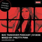 B2C Takeover Podcast S13E06 - Mixed By: Pretty Pink