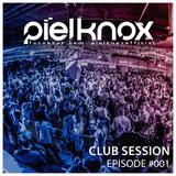 PielKnox - Club Session - Episode #001 [Jan 2016]