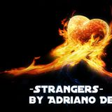 -Strangers- by Adriano Deejay (May2017)
