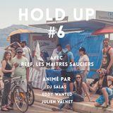 HOLD UP #6 PRÉSENTÉ PAR JULIEN VALNET ,ED & DJ SALAS INVITE LES MAÎTRES SAUCIERS & REEF
