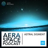 Astral Sigment - Aera Space podcast 2 (Aera Records)