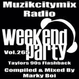Marky Boi - Muzikcitymix Radio Mix Vol.265 (Taylors 90s Flashback)