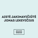 5/5/junior #63 / DIZAINO ŠNEKOS // Aistė Jakimavičiūtė ir Jonas Lekevičius